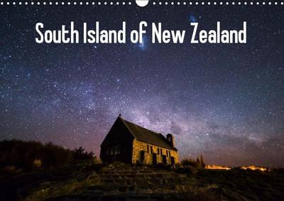 South Island of New Zealand (Wall Calendar 2019 DIN A3 Landscape)