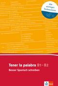 Tener la palabra: Besser Spanisch schreiben