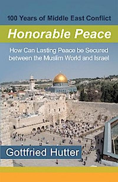 100 Years of Middle East Conflict - Honorable Peace