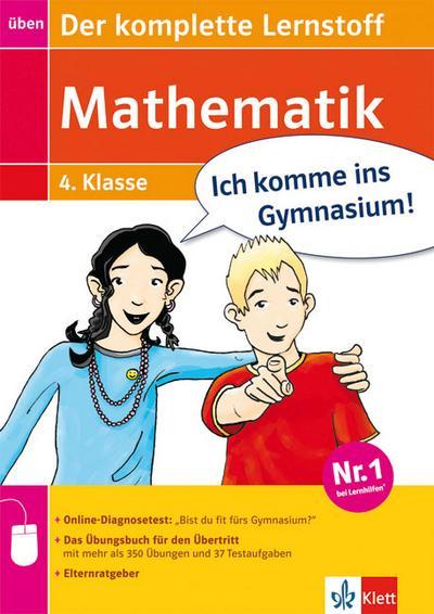 Ich komme ins Gymnasium! Mathematik - Der komplette Lernstoff 4. Klasse