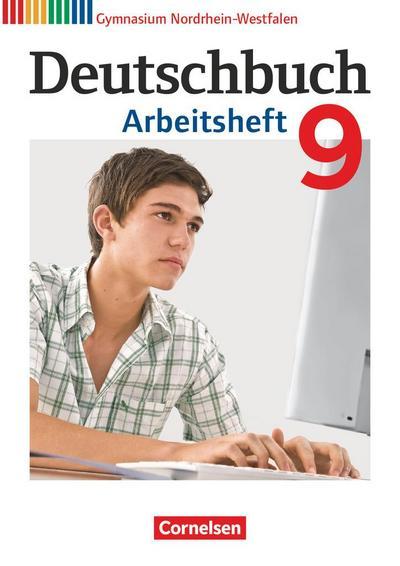 Deutschbuch 9. Schuljahr. Arbeitsheft mit Lösungen. Gymnasium Nordrhein-Westfalen