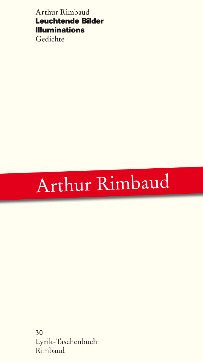 Arthur Rimbaud ~ Werke / Leuchtende Bilder / Illuminations 9783890868707