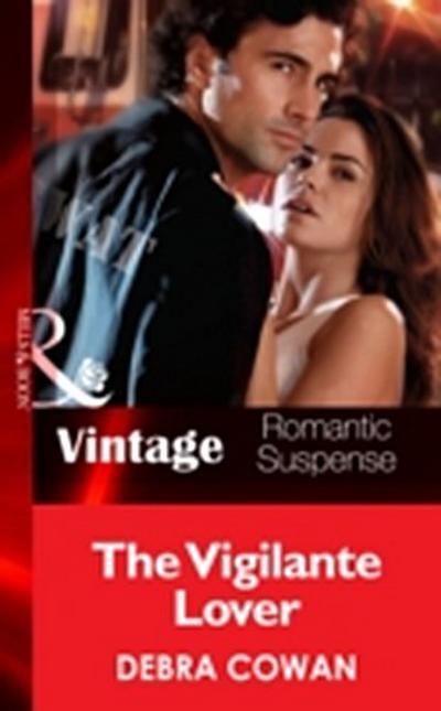 Vigilante Lover (Mills & Boon Vintage Romantic Suspense) (The Hot Zone, Book 8)