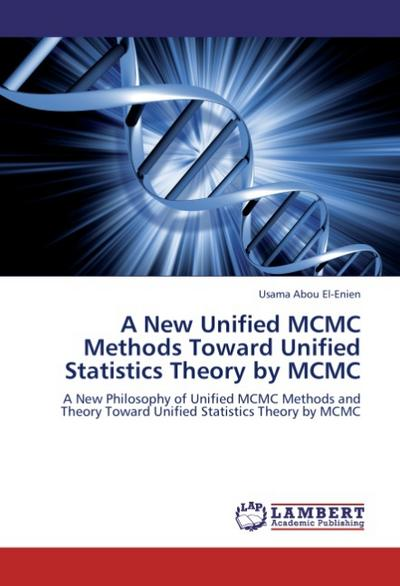 A New Unified MCMC Methods Toward Unified Statistics Theory by MCMC