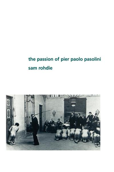 The Passion of Pier Paolo Pasolini