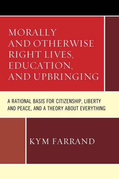Morally and Otherwise Right Lives, Education and Upbringing