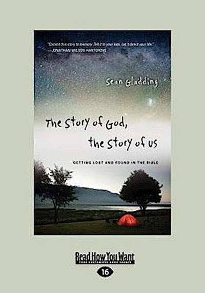 The Story of God, the Story of Us: Getting Lost and Found in the Bible (Large Print 16pt)