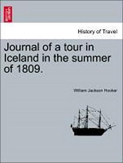 Journal of a tour in Iceland in the summer of 1809. Vol. I.