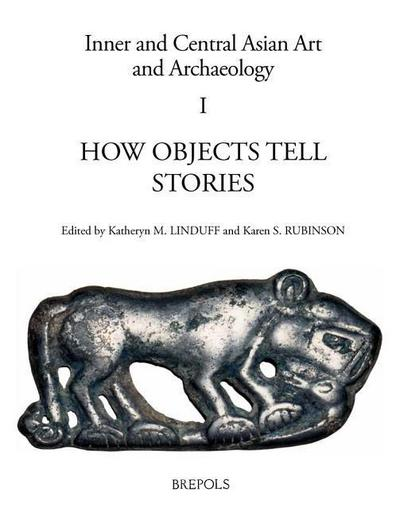 How Objects Tell Stories: Essays in Honor of Emma C. Bunker