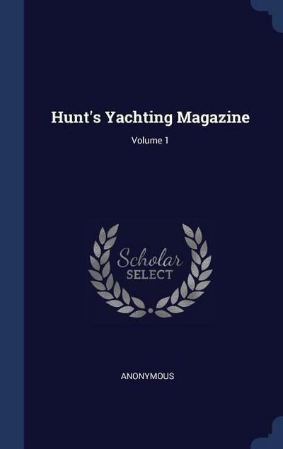 Hunt's Yachting Magazine; Volume 1