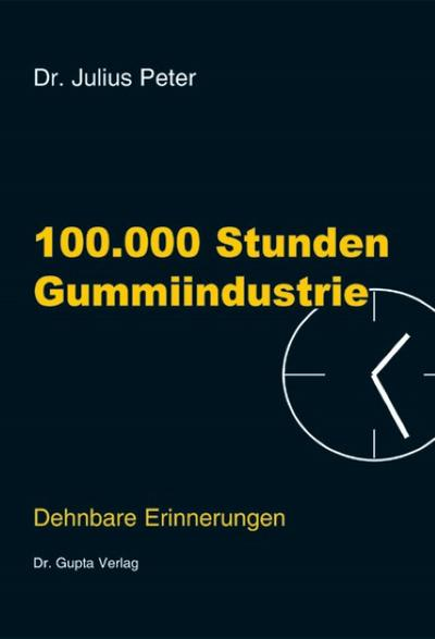 100.000 Stunden Gummiindustrie. Bd.1