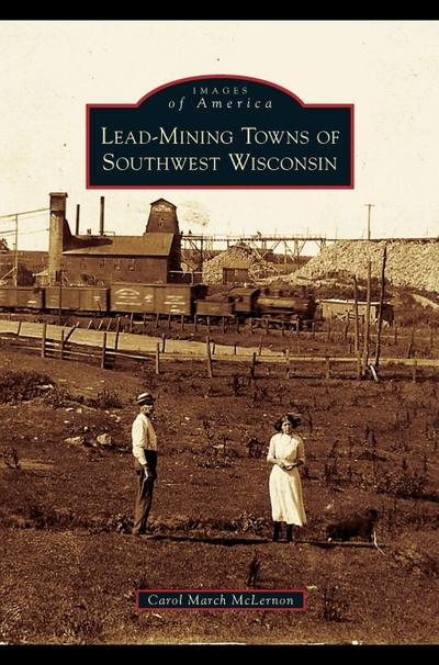 Lead-Mining Towns of Southwest Wisconsin