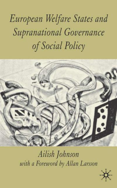 European Welfare States and Supranational Governance of Soci