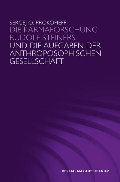 Die Karmaforschung Rudolf Steiners und die Aufgaben der Anthroposophischen Gesellschaft