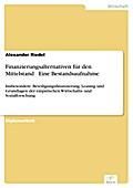 Finanzierungsalternativen für den Mittelstand ¿ Eine Bestandsaufnahme - Alexander Riedel
