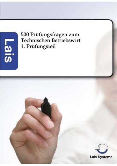 500 Prüfungsfragen zum Technischen Betriebswirt