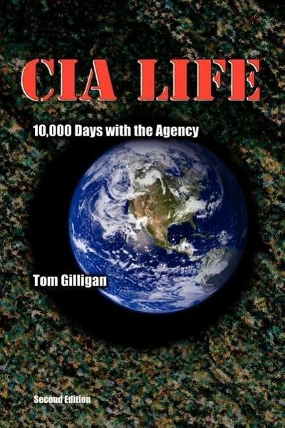 CIA Life: 10,000 Days with the Agency