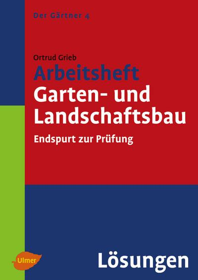 Arbeitsheft Garten- und Landschaftsbau. Lösungen