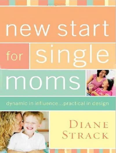 New Start for Single Moms Facilitator's Guide