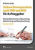 Sichere Korrespondenz nach VOB und BGB für Auftraggeber- Musterdokumente zu Bauvertrag, Abrechnung und Bauabwicklung