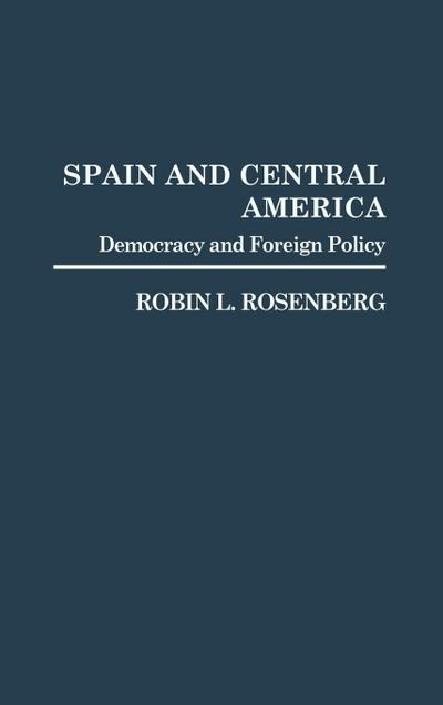 Spain and Central America: Democracy and Foreign Policy