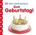 Zum Geburtstag!; Mein Fühlbilderbuch; Deutsch ...