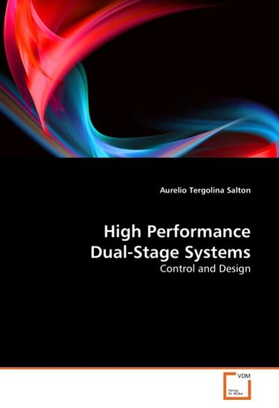 High Performance Dual-Stage Systems