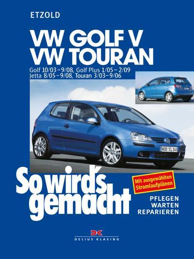 So wird's gemacht. VW Golf V 10/03-9/08, VW Touran I
