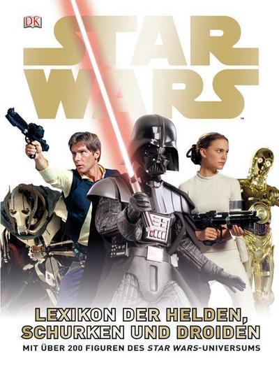 Star Wars Lexikon der Helden, Schurken und Droiden; Mit über 200 Figuren des Star Wars-Universums   ; Deutsch; ber 500 Abbildungen -