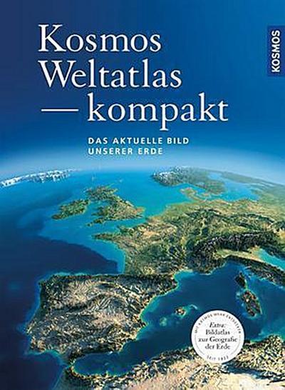 Kosmos Weltatlas kompakt; Das aktuelle Bild unserer Erde; Deutsch; 200 farb. Fotos, 0 schw.-w. Fotos, 120 Illustr., 0 Illustr.