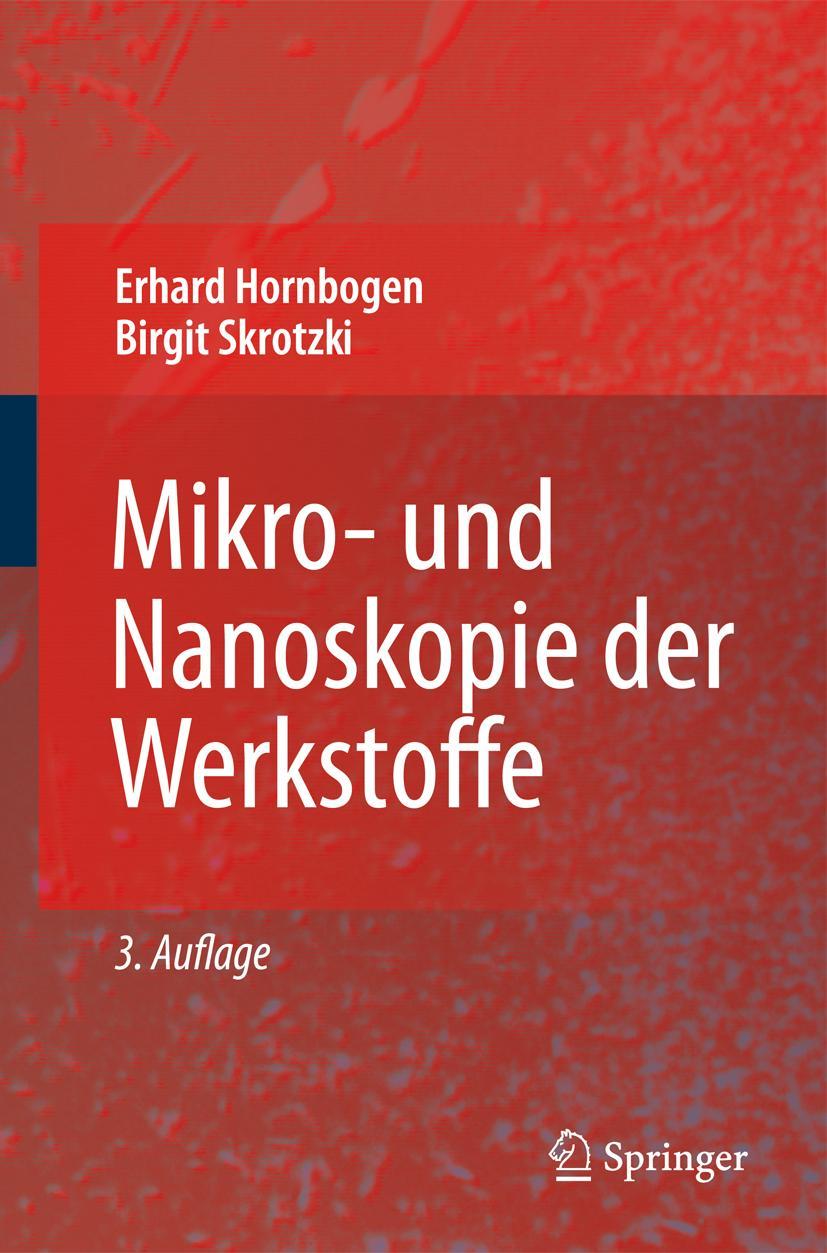 Mikro- und Nanoskopie der Werkstoffe, Erhard Hornbogen