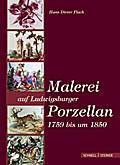 Malerei auf Ludwigsburger Porzellan 1759 bis um 1850