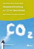 Akzeptanzforschung zu CCS in Deutschland. - Katja Pietzner