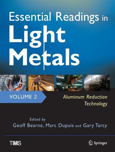 Essential Readings in Light Metals, Volume 2, Aluminum Reduction Technology
