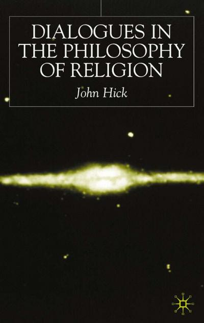 Dialogues in the Philosophy of Religion