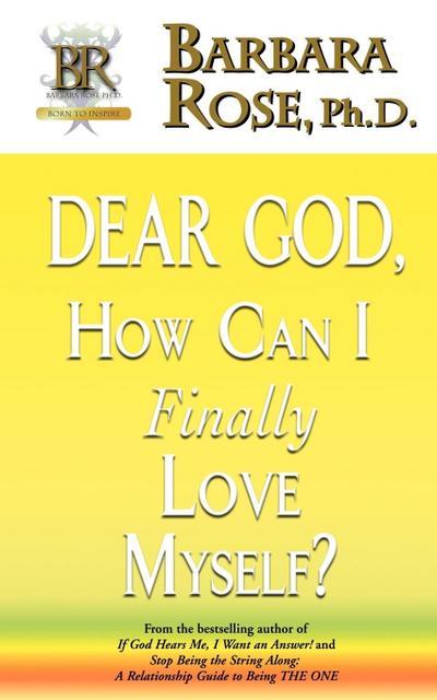 Dear God, How Can I Finally Love Myself?