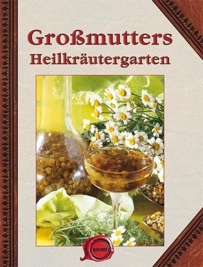 Großmutters Heilkräutergarten