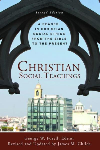 Christian Social Teachings Second Ed: A Reader in Christian Soc Ethics Bible to Present