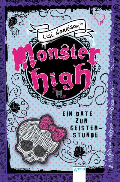 Monster High. Ein Date zur Geisterstunde; Übers. v. Wiemken, Simone; Deutsch; Mit Zusatzkapitel 13