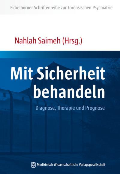 Mit Sicherheit behandeln: Diagnose, Therapie und Prognose (Eickelborner Schriftenreihe)