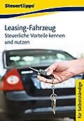Leasing-Fahrzeug: Steuerliche Vorteile kennen und nutzen - Akademische Arbeitsgemeinschaft Verlag