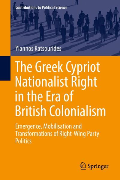 The Greek Cypriot Nationalist Right in the Era of British Colonialism