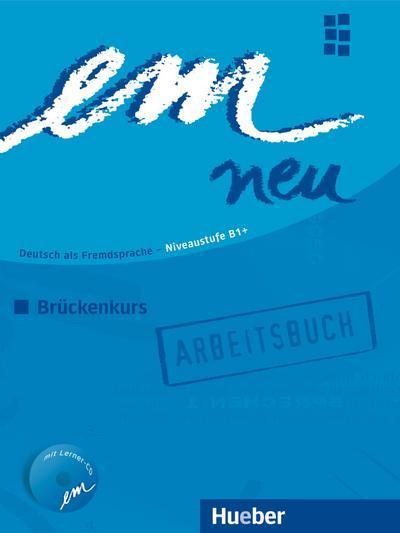 em neu 2008 Brückenkurs Arbeitsbuch