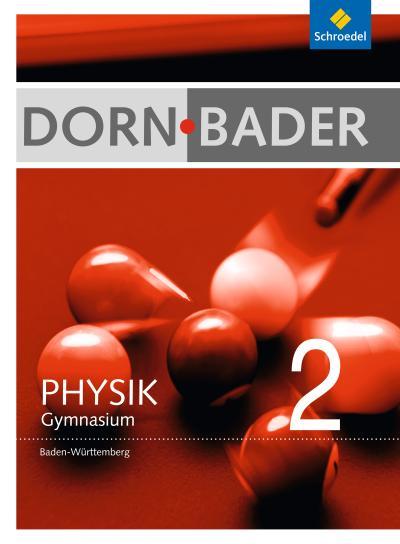 Dorn / Bader Physik 2. Schülerband. Baden-Württemberg