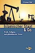 Islamischer Staat & Co.: Profit, Religion und globalisierter Terror (Neue Kleine Bibliothek)