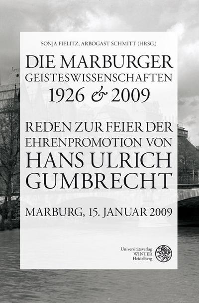 Die Marburger Geisteswissenschaften 1926 und 2009