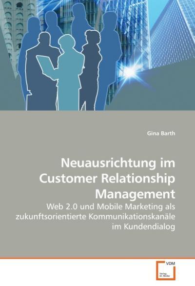 Neuausrichtung im Customer Relationship Management