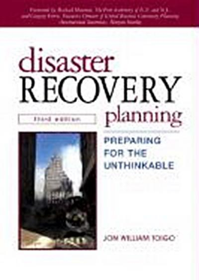 Disaster Recovery Planning: Preparing for the Unthinkable [Gebundene Ausgabe]...