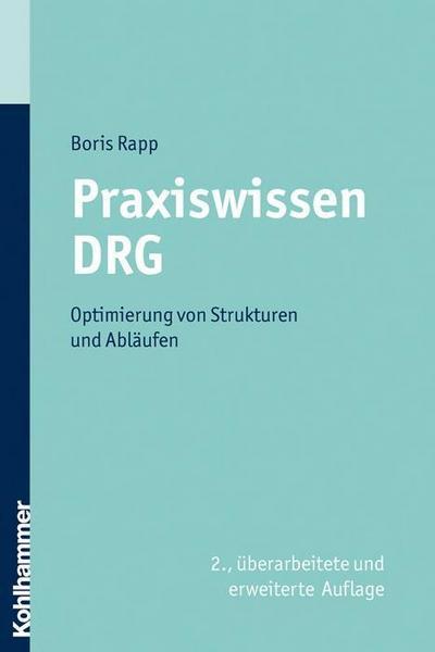 Praxiswissen DRG: Optimierung von Strukturen und Abläufen