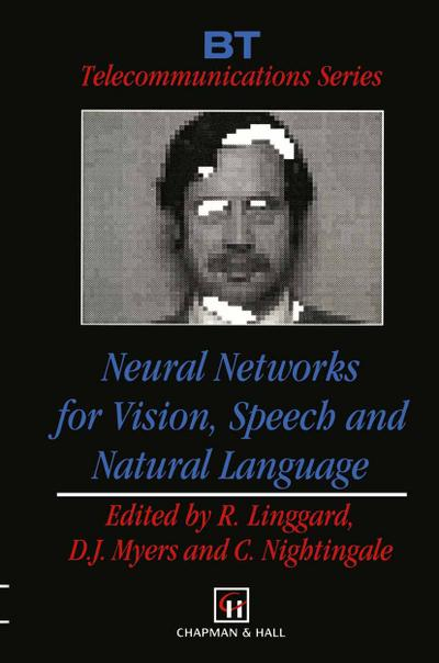 Neural Networks for Vision, Speech and Natural Language